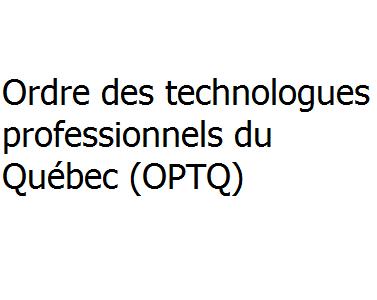 Ordre des technologues professionnels du Québec (OPTQ)